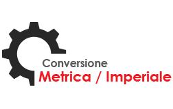 TABELLA CONVERSIONE DA METRICO A IMPERIALE